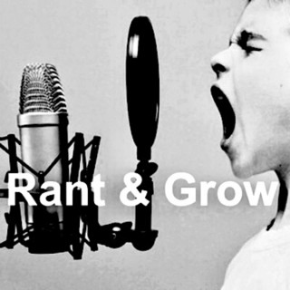 Rant & Grow