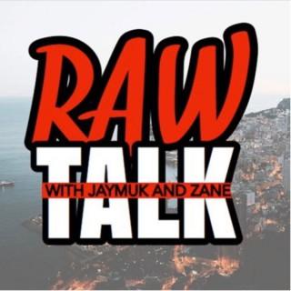 Raw Talk with Jaymuk and Zane
