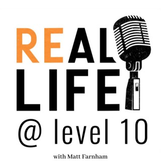 REal Life at Level 10