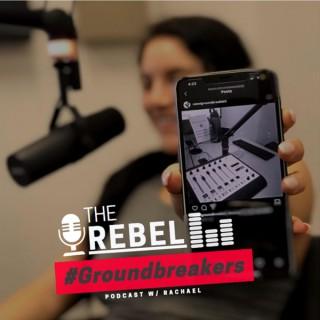 Rebel Groundbreakers Podcast
