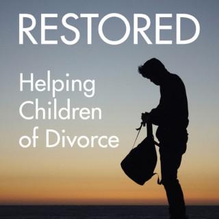 Restored: Helping Children of Divorce