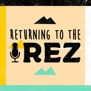 Returning to the Rez