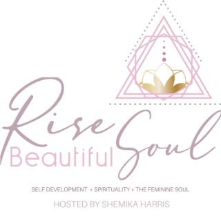 Rise Beautiful Soul