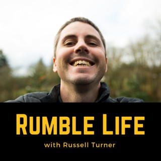 Rumble Life with Russell Turner