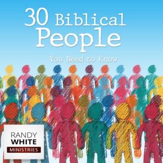 RWM: 30 Biblical People You Need to Know