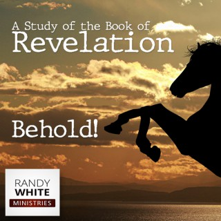 RWM: Behold! A Study of the Book of Revelation