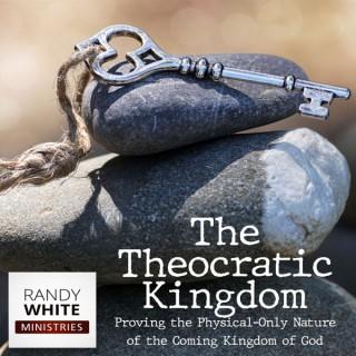 RWM: The Theocratic Kingdom by George N.H. Peters