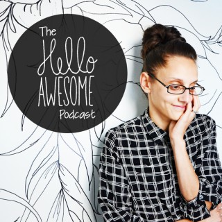 Hello Awesome Podcast