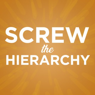Screw the Hierarchy