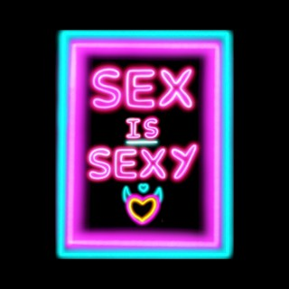 Sex is sexy