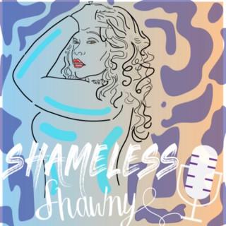 Shameless_Shawny