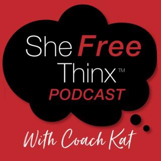 She Free Thinx™ Podcast