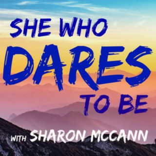 She Who Dares To Be