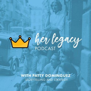 Her Legacy Podcast