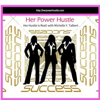 Her Power Hustle | The Power Resource for Women Entrepreneurs |Inspiration | Motivation | Perspiration for Women in Business