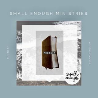 Small Enough Ministries