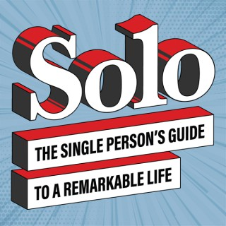 Solo – The Single Person's Guide to a Remarkable Life
