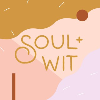 Soul and Wit
