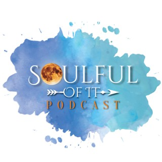 Soulful of it Podcast