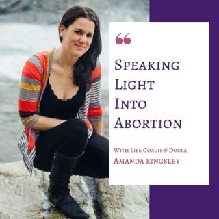 Speaking Light Into Abortion