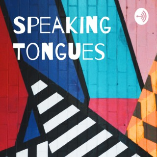 Speaking Tongues