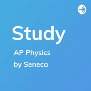 Study by Seneca - AP Physics Learning & Revision