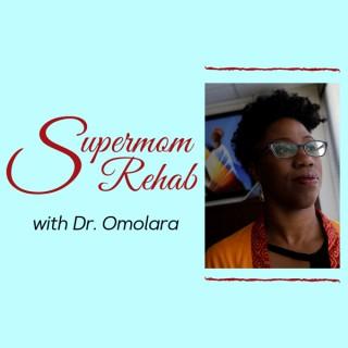 Supermom Rehab