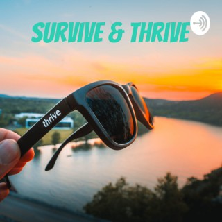 Survive & Thrive - Become Alive