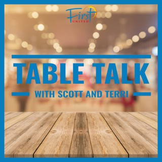 Table Talk with Scott and Terri