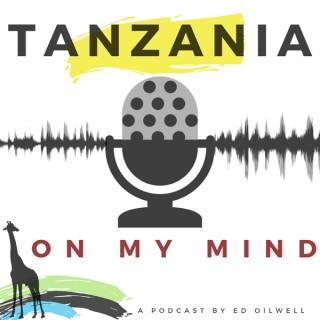 Tanzania On My Mind
