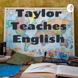 Taylor Teaches English