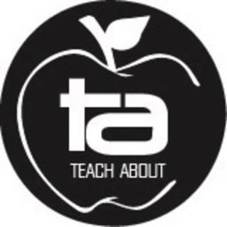 Teach About