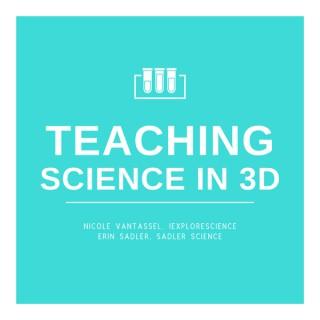 Teaching Science In 3D