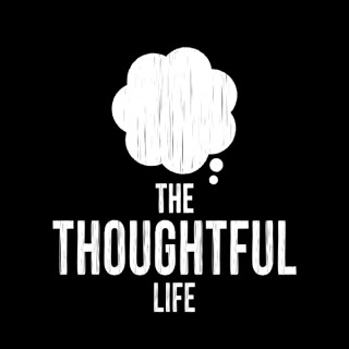 The Thoughtful Life