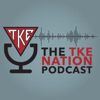 The TKE Nation Podcast