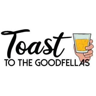 Toast to the GoodFellas