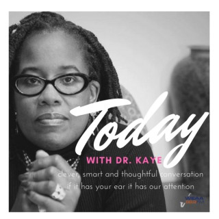 Today with Dr. Kaye