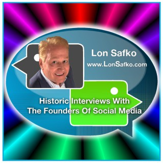 Historic Interviews With The Founders Of Social Media, By Lon Safko