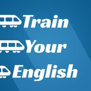 Train Your English