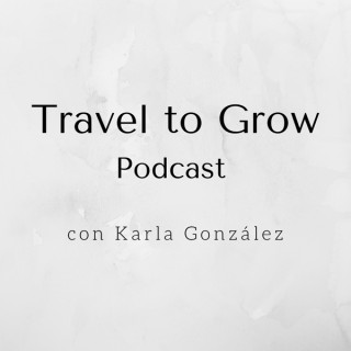 Travel to Grow Podcast