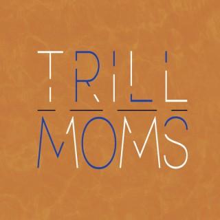 TrillMoms's podcast