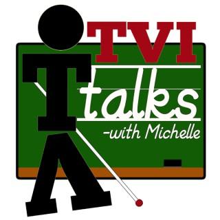 TVI Talks with Michelle