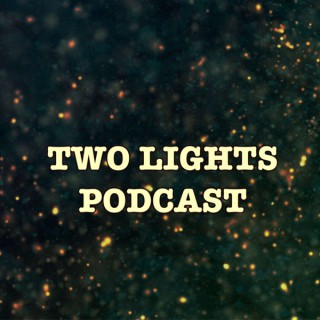 Two Lights Podcast