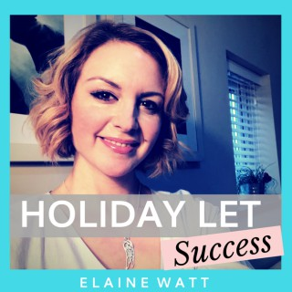 Holiday Let Success   Vacation Rental   Marketing   Elaine Watt   Property Investing   Serviced Accommodation   Holiday Renta
