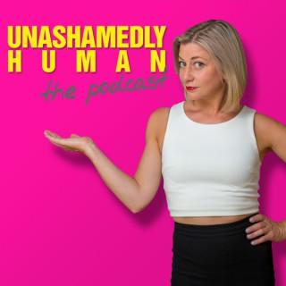 Unashamedly Human