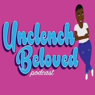 Unclench Beloved