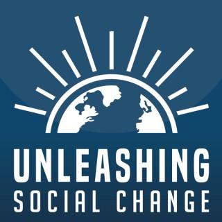 Unleashing Social Change