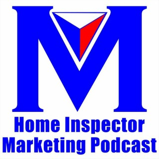 Home Inspector Marketing and Business Podcast