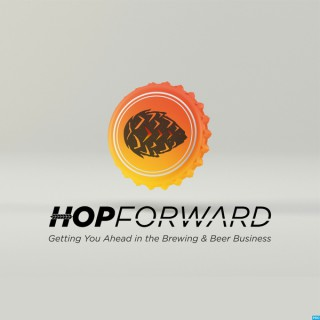 Hop Forward: Getting You Ahead in the Brewing and Beer Business