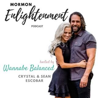 Wannabe Balanced | Mormon Enlightenment | Post LDS